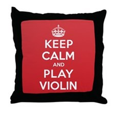 Keep Calm Play Violin Throw Pillow