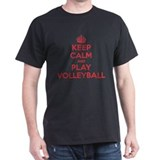 Keep Calm Play Volleyball T-Shirt