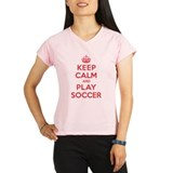 Keep Calm Play Soccer Performance Dry T-Shirt