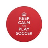 "Keep Calm Play Soccer 3.5"" Button"