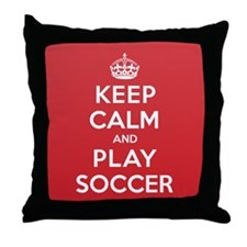Keep Calm Play Soccer Throw Pillow