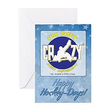 I'm Not Crazy (hockey) Greeting Card