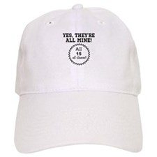 YES, THEYRE ALL MINE - CUSTOMIZABLE Baseball Cap