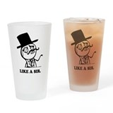 like a sir Drinking Glass