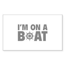 I'm On A Boat Decal