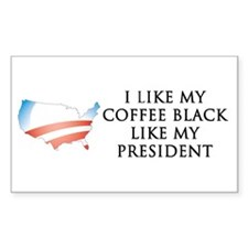 I Like My Coffee Black Like My President - Decal
