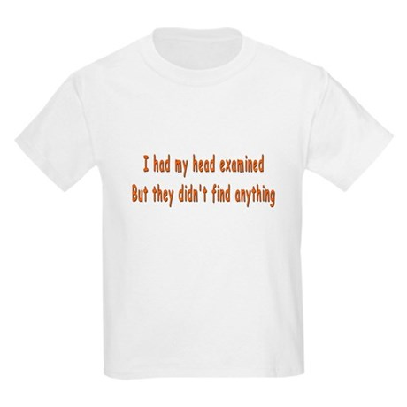 Humorous Empty Head Examination Kids T-Shirt