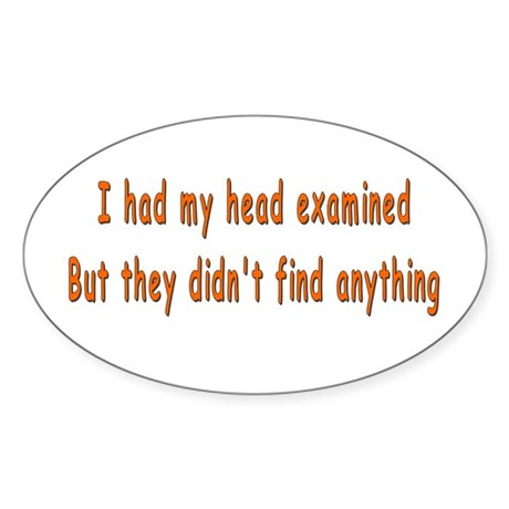 Humorous Empty Head Examination Oval Sticker