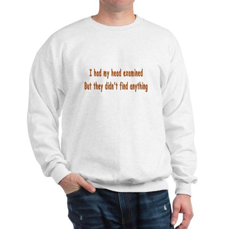 Humorous Empty Head Examination Sweatshirt