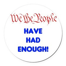 wethepeople had enough Round Car Magnet