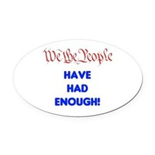 wethepeople had enough Oval Car Magnet