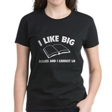 I Like Big Books And I Cannot Lie Tee