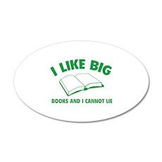 I Like Big Books And I Cannot Lie 38.5 x 24.5 Oval