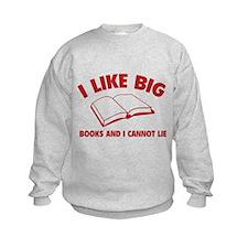 I Like Big Books And I Cannot Lie Sweatshirt