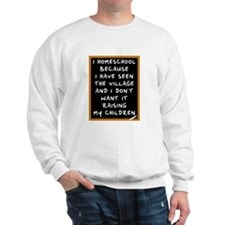 I Homeschool Too Sweatshirt