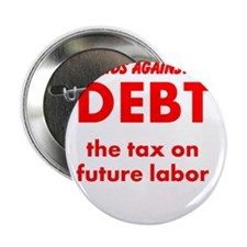 "Kids Against Debt, Tax on Future Labor 2.25"" Butto"