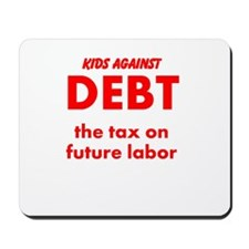 Kids Against Debt, Tax on Future Labor Mousepad