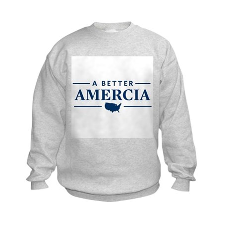 A Better Amercia Kids Sweatshirt