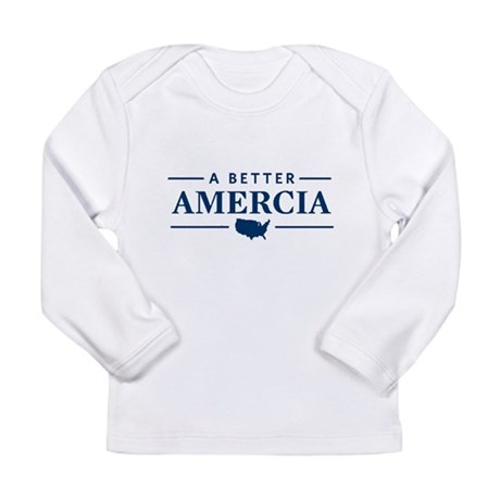 A Better Amercia Long Sleeve Infant T-Shirt