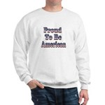 Proud to be American Sweatshirt