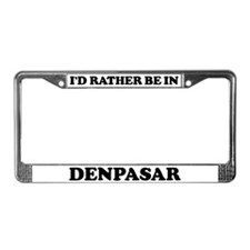 Rather be in Denpasar License Plate Frame