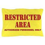 Restricted Area Pillow Case