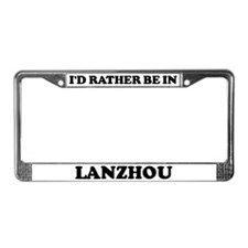 Rather be in Lanzhou License Plate Frame