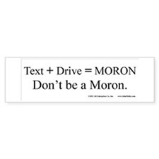 Text and Drive Bumper Sticker