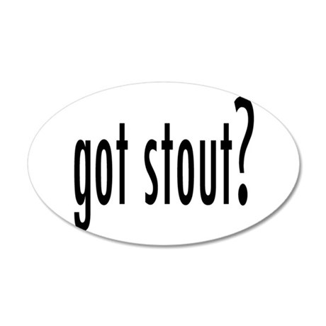 GotStout.png 35x21 Oval Wall Decal