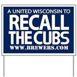 Recall the Cubs Yard Sign