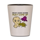 What Goes Down Must Come Up (shot glass)