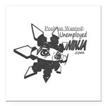 Unemployed Ninja Square Car Magnet 3