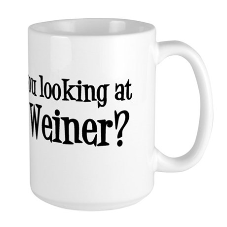 Looking at my weiner? Large Mug