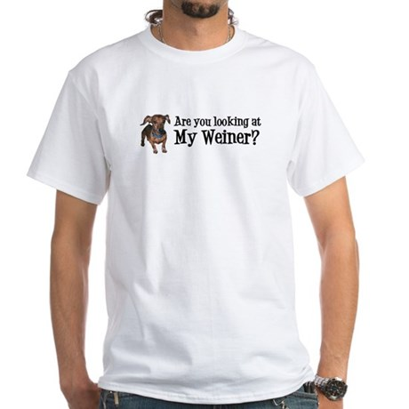 Looking at my weiner? White T-Shirt