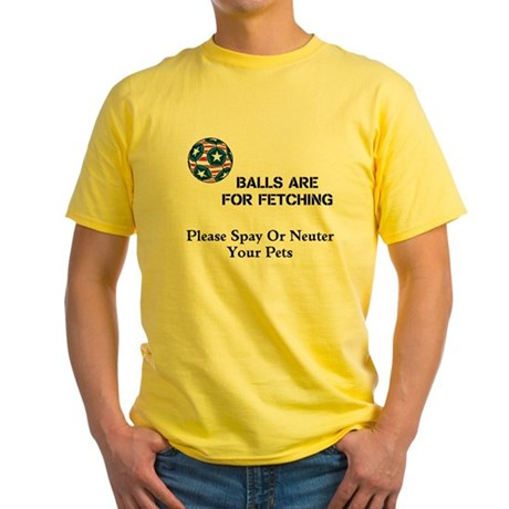 Balls Are For Fetching Yellow T-Shirt