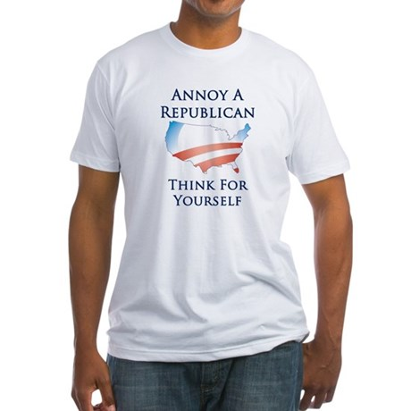 Annoy A Republican - Fitted T-Shirt