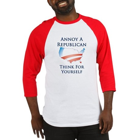 Annoy A Republican - Think - Baseball Jersey