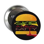 """Skip A Meal Fatty 2.25"""" Button (100 pack)"""
