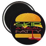 Skip A Meal Fatty Fridge Magnet