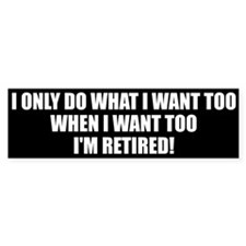 Im Retired Bumper Sticker
