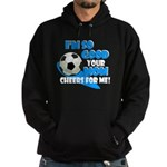 So Good - Soccer Hoodie (dark)