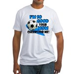 So Good - Soccer Fitted T-Shirt