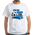 So Good - Soccer White T-Shirt