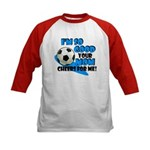 So Good - Soccer Kids Baseball Jersey