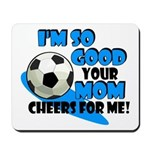 So Good - Soccer Mousepad