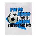 So Good - Soccer Throw Blanket