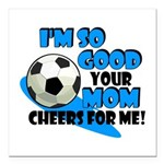 So Good - Soccer Square Car Magnet 3
