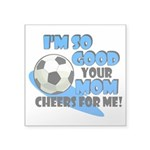 So Good - Soccer Square Sticker 3