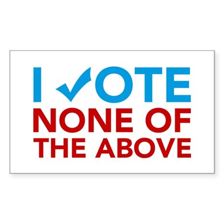 Vote None of the Above Rectangle Sticker