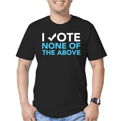 Vote None of the Above Mens Fitted Dark T-Shirt